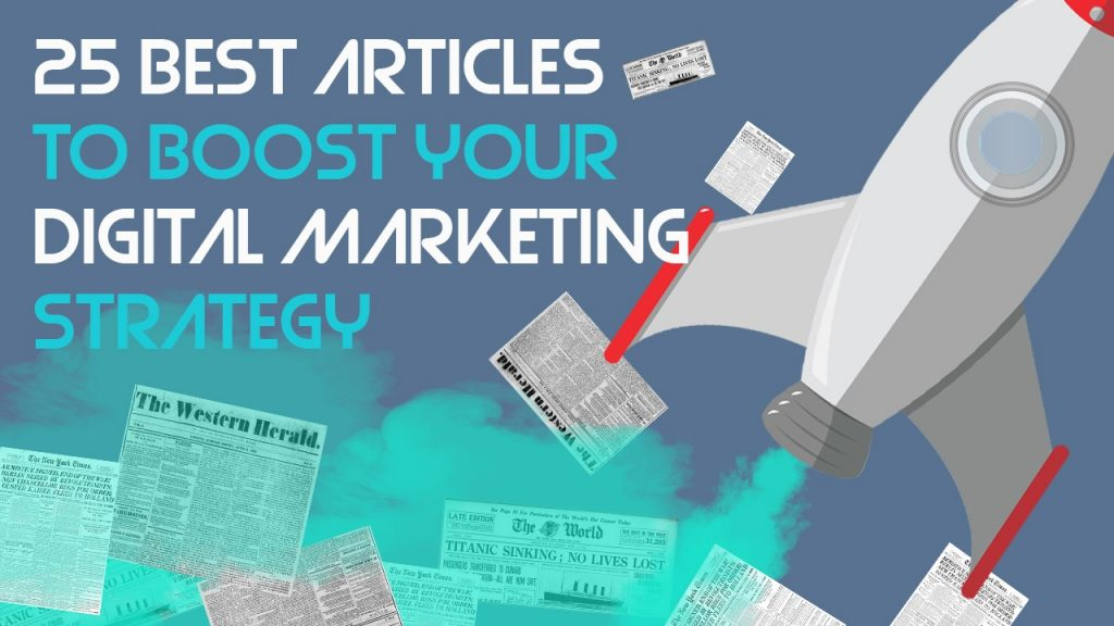 25 best articles to boost your digital marketing strategy