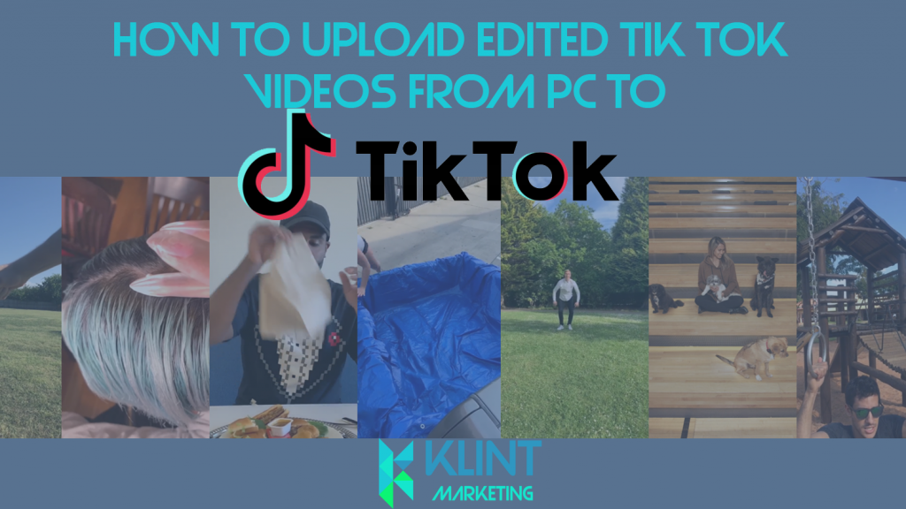 how to upload edited tik tok videos from pc to tik tok 2020 klint marketing the best growth hacking agency in copenhagen how to upload edited tik tok videos