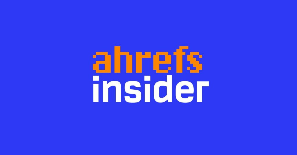 Ahrefs Insider
