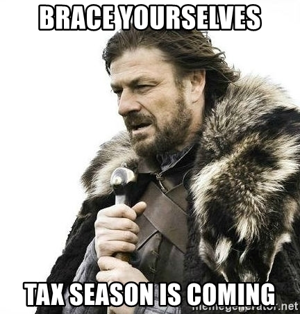 Finance accounting ned stark Brace yourselves tax season is coming meme memegenerator