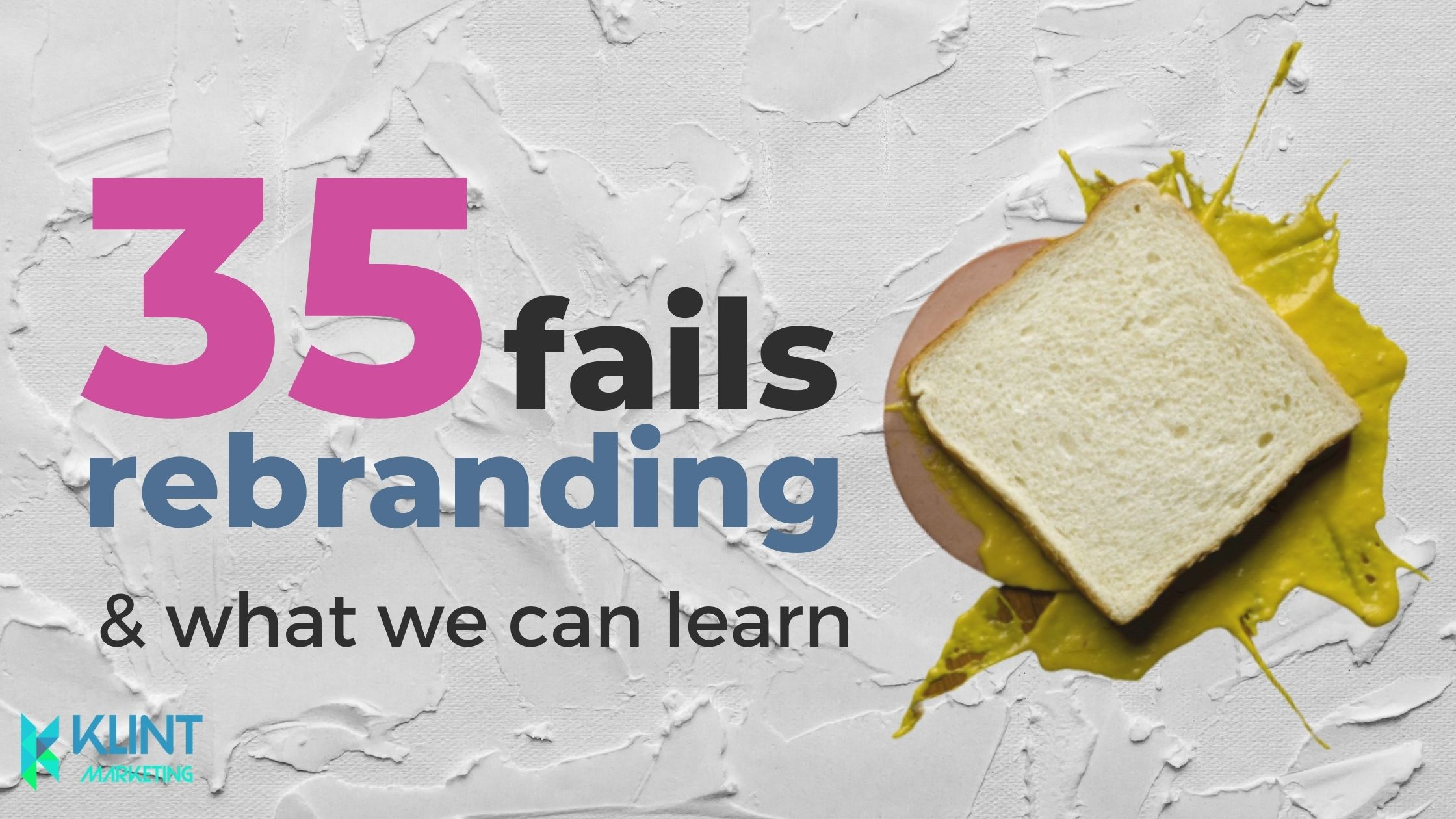 35 Examples of a Rebranding Fail And What We Can Learn [2021 Update]
