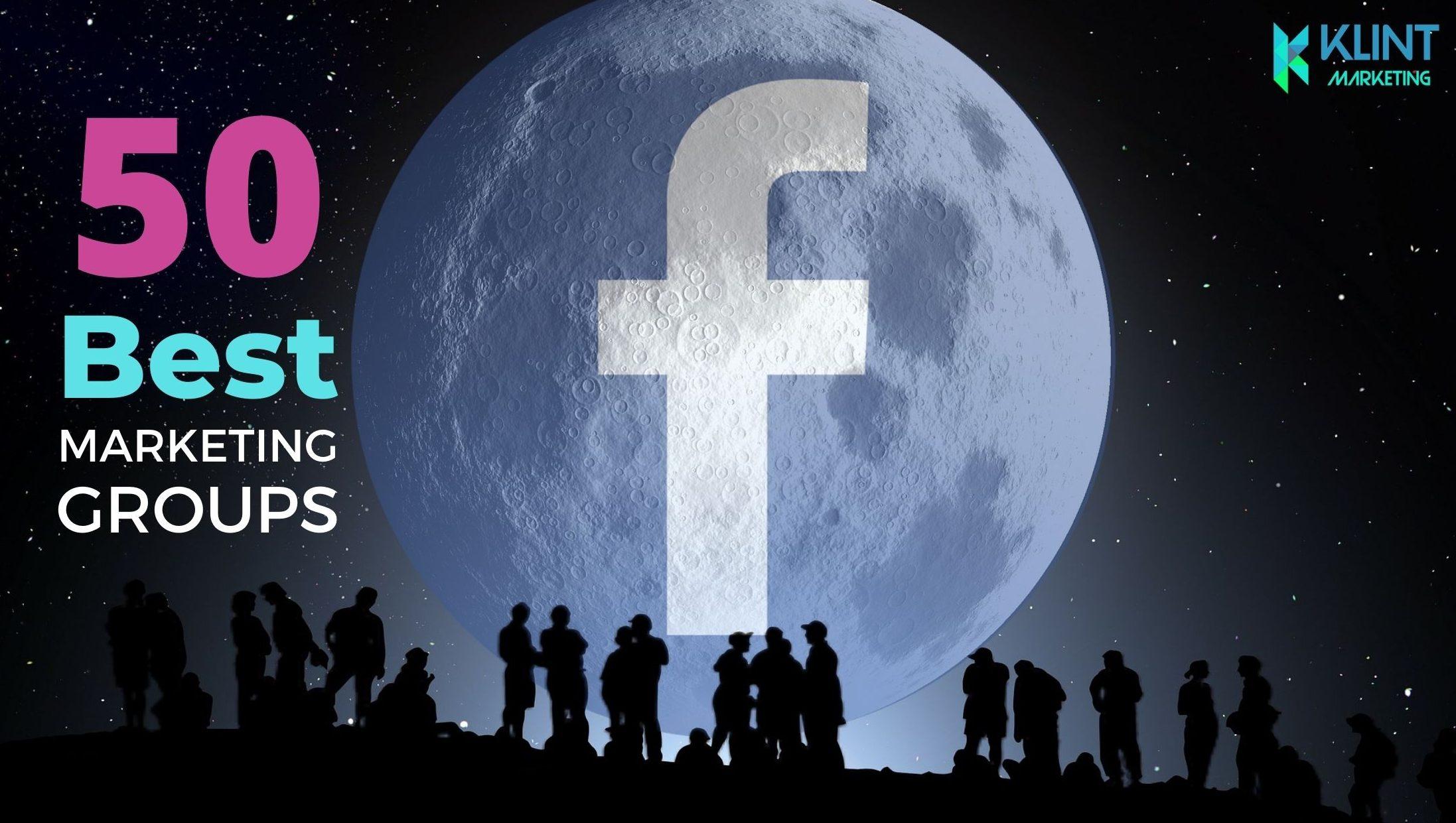 50 Best Facebook Marketing Groups