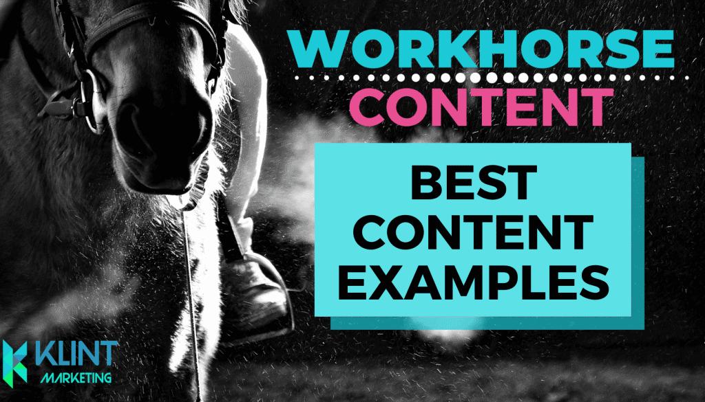 Workhorse Content [2021 update]