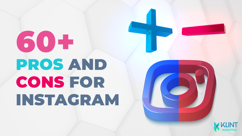 +60 Pros and Cons of Instagram