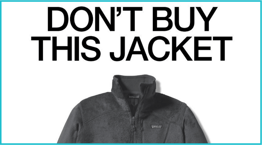 Patagonia's 'Don't buy this jacket' campaign.