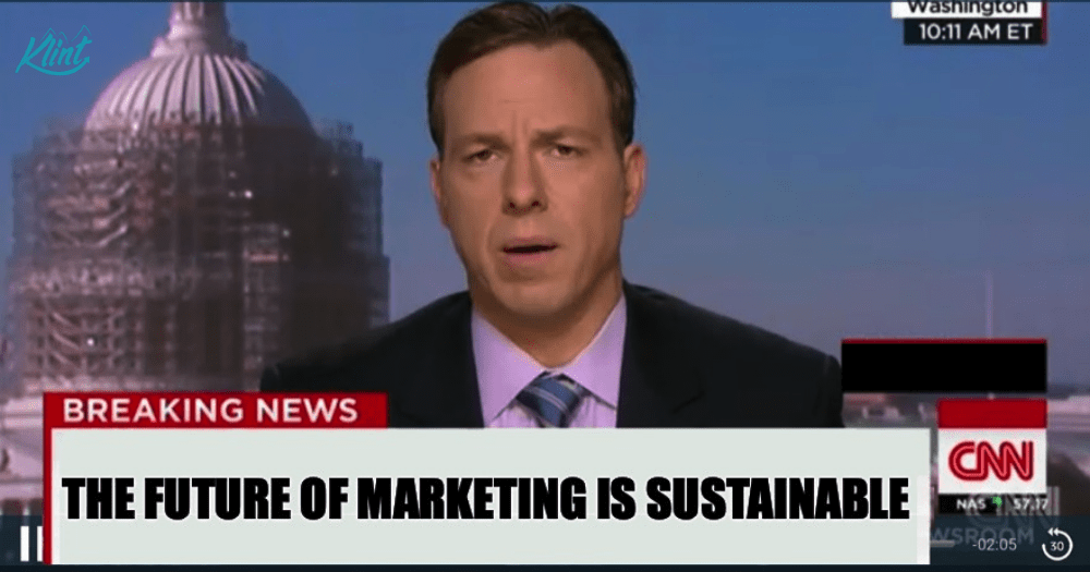 The future of marketing is sustainable.