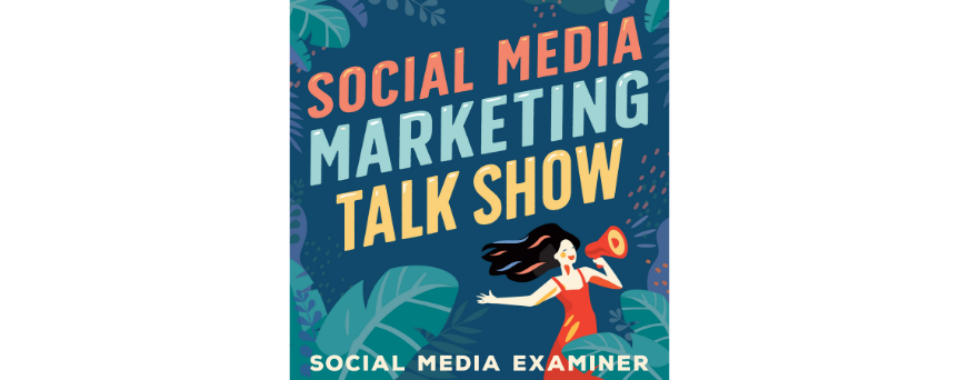 """Colorful """"Social Media Marketing Talk Show"""" sign on a blue background, with cartonized plants' leaves and a woman with a megaphone"""