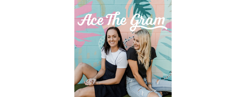 """Picture of Tash Meys and Vivian Conway on a colorful background. """"Ace The Gram"""", their podcast's name, is written above their heads"""
