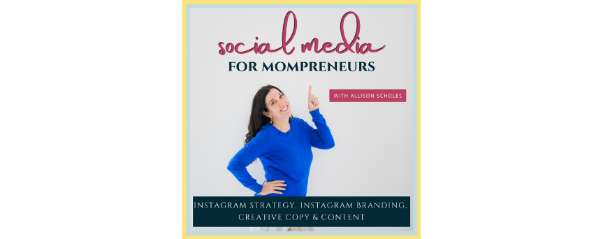 """Image of Allison Scholes pointing at her podcast's name written above her. """"Social Media for Mompreneurs"""" is written both in pink and dark blue"""