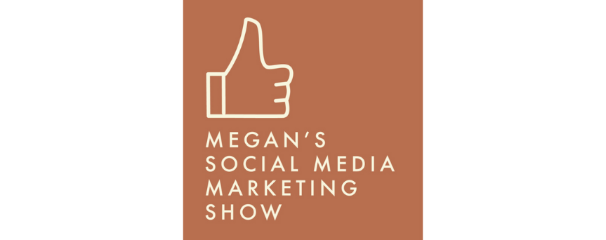 """Brown background image with """"Megan's Social Media Marketing Show"""" sign in white. Above the write, there's a like emoji"""