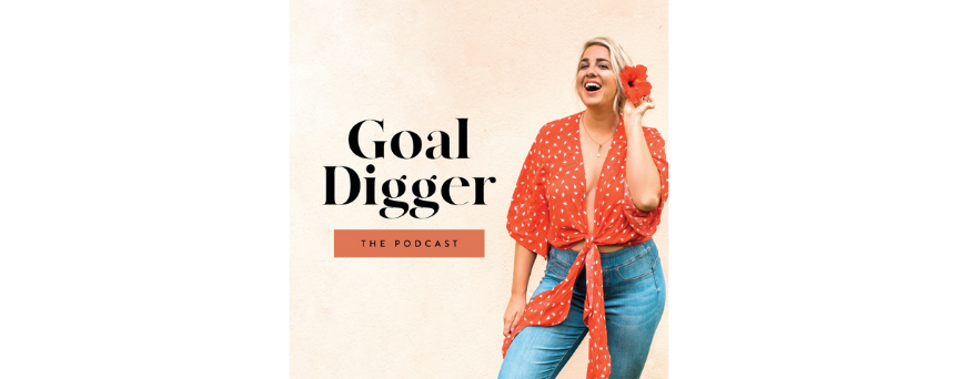 In the image, we find both the title of the podcast (Goal Digger) and Jenna Kutcher. She wears a red top that matches the flower she's holding