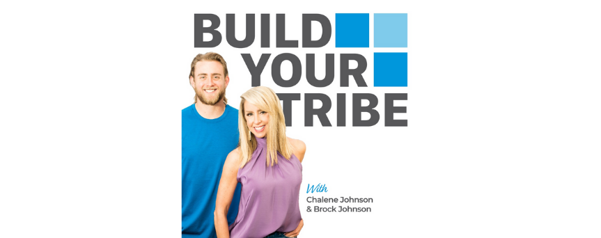 """In the image we find Chalene and Broke Johnson, and the podcast's title """"Build your tribe"""""""