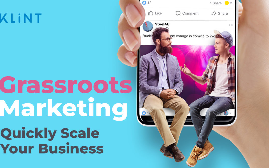 Grassroots Marketing: Quickly Scale Your Small Business