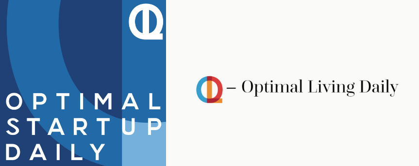 """The image is split up into two sides. One is white, and it has """"Optimal Living Daily,"""" written in black, while the other is blue. The left side, instead,  has """"Optimal Startup Daily"""" written in white"""