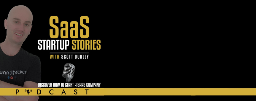 """Black background image with on the left the picture of Scott Dudley. Next to him there's written """"SaaS Startups Stories"""" in white and yellow"""