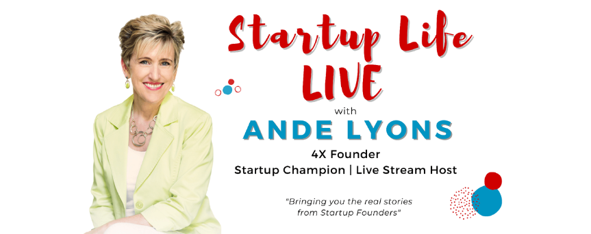 """Image of Ande Lyons on the left side. At the center, there's """"Startup Life LIVE"""" written in red"""