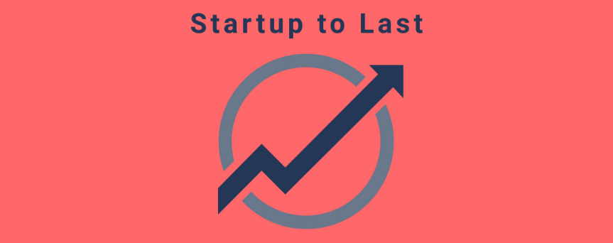"""Red background image with a circle and an arrow as a logo in the center.  """"Startup to Last"""" is written above"""