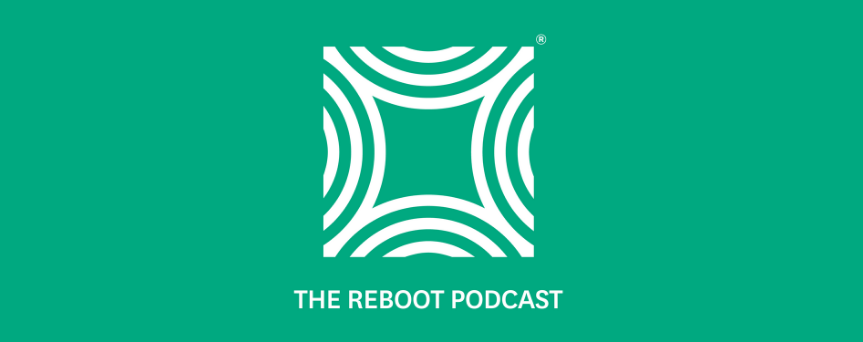 """Green image with a white stylized quare. Under that there's written """"The Reboot Podcast"""", which is the podcast name."""