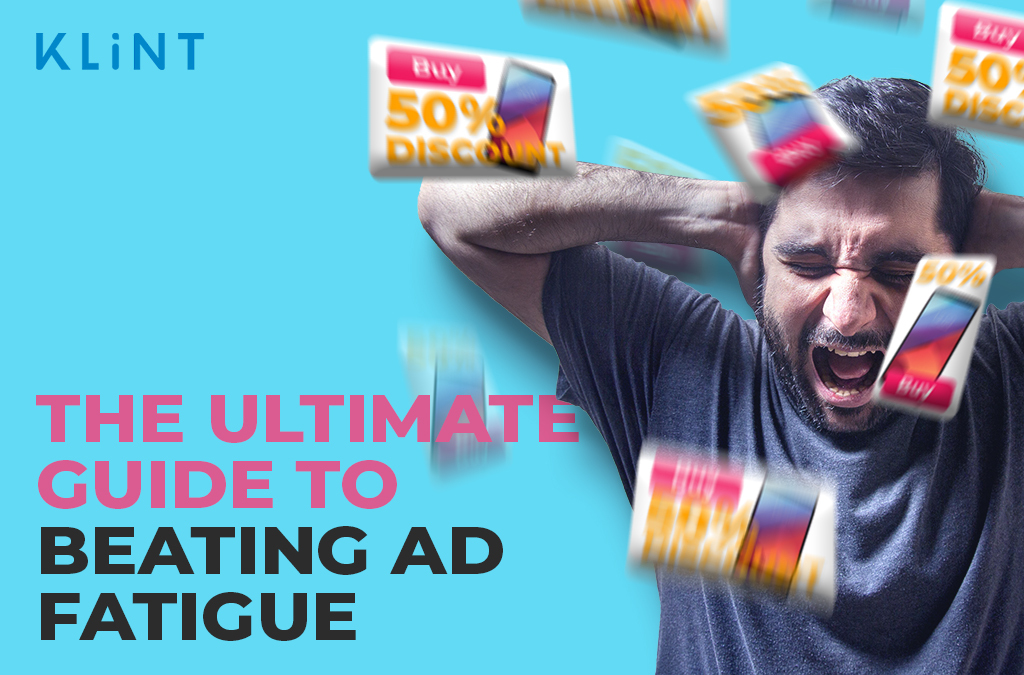What is Ad Fatigue and How to Beat It?