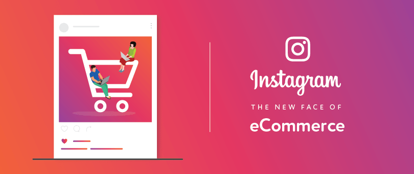 A shopping card with two people in it and the Instagram logo on the right. The text says: Instagram - the new face of ecommerce.