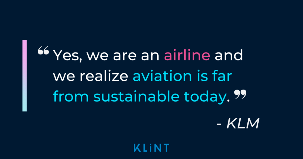 """KLM quote: """"Yes, we are an airline and we realize aviation is far from sustainable today."""""""