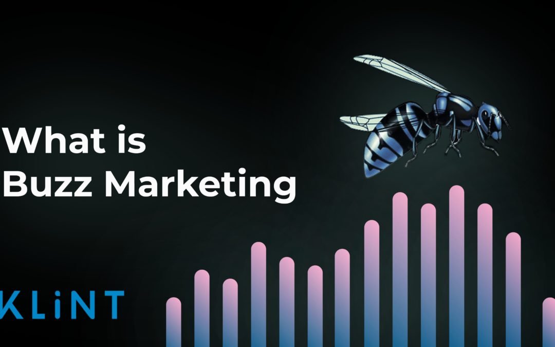 What is Buzz Marketing and How to Create it