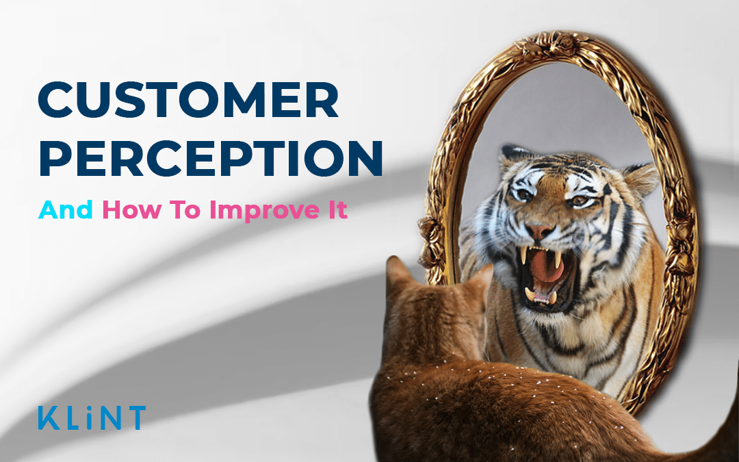 The Ultimate Guide to Customer Perception in 2021