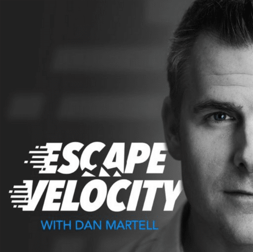 """The image shows half of the face of a man next to the words """"Escape Velocity with Dan Martell""""."""