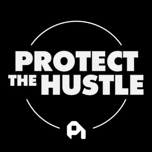 """The picture has the text """"Protect the Hustle"""" with its logo on a black background."""