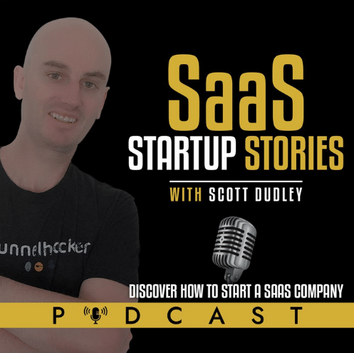 """The image has a smiling guy with the text """"SaaS startup stories with Scott Dudley"""", """"Discover how to start a SaaS company Podcast"""" on a black background."""