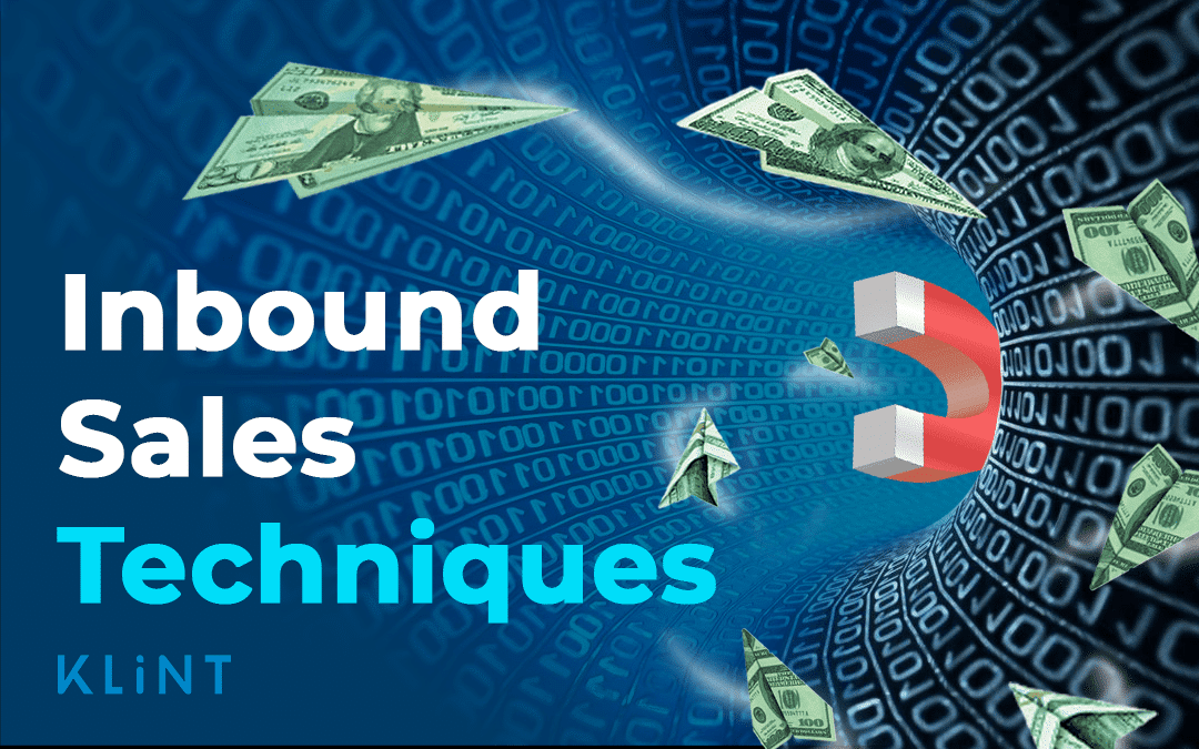 How to get the most out of our Inbound Sales Techniques